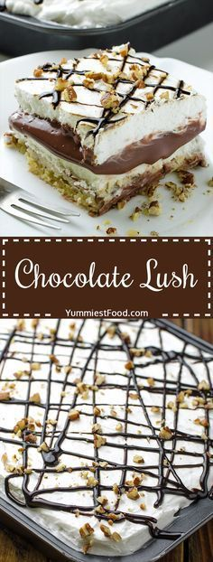 Chocolate Lush - perfect combination of cream cheese, cool whip and pecans! This recipe is very easy to make and it is so delicious! Layer after layer of chocolate fantasy - Chocolate Lush! Layered dessert