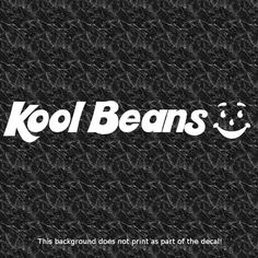 KOOL BEANS VINYL DECAL COOL AWESOME DUBSTEP ELECTRO HOUSE POST HARDCORE GARAGE