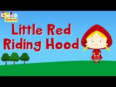 The Story of the Little Red Riding Hood - Fairy Tale - Story for Children - YouTube