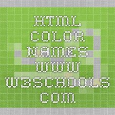 HTML Color Names- www.w3schools.com