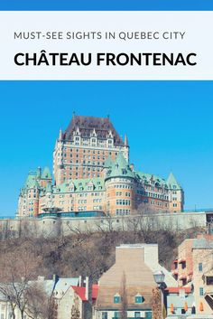 Travel tips for Quebec City, Canada. Make sure to visit the beautiful Chateau Frontenac