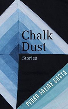 Chalk Dust: Stories - Kindle edition by Pedro Freire Costa. Literature & Fiction Kindle eBooks @ . https://www.amazon.com/dp/B01HQ3JPZ4/ref=cm_sw_su_dp     Fabulous collection of short stories set in Portugal. From quirky to funny to chilling with unexpected twists that will keep you reading!