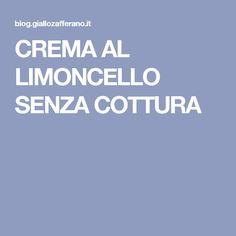 CREMA AL LIMONCELLO SENZA COTTURA