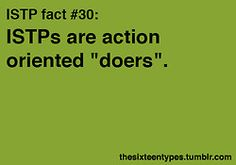 ISTP fact #30 (*Sometimes, when it is worth my effort.-kmh*)