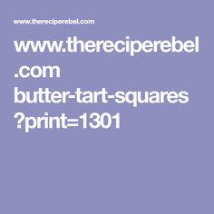 www.thereciperebel.com butter-tart-squares ?print=1301