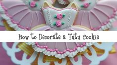 How to Decorate a Tutu Cookie