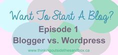 want to start a blog - blogger vs wordpress