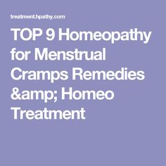 TOP 9 Homeopathy for Menstrual Cramps Remedies & Homeo Treatment