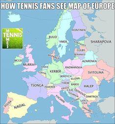 From Tennis Memes @ATPWTAMemes - How Tennis fans see map of Europe #tennisproblems #tennislife #tennishumor #tennismemes