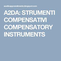 A2DA: STRUMENTI COMPENSATIVI   COMPENSATORY INSTRUMENTS