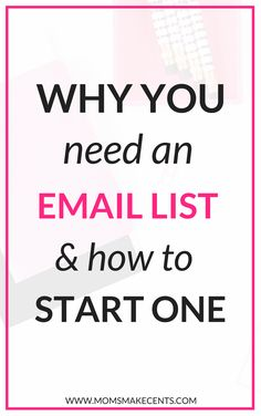 Why You Need An Email List + How to Start One via @momsmakecents