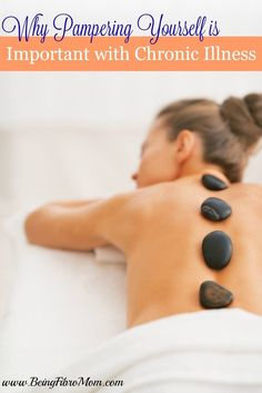 Why Pampering Yourself is Important with Chronic Illness #chronicillness #fibromyalgia http://www.beingfibromom.com/pampering-yourself-with-chronic-illness/