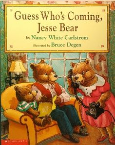 Guess Who's Coming, Jesse Bear, written by Nancy White Carlstrom, illustrated by Bruce Degen