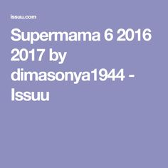 Supermama 6 2016 2017 by dimasonya1944 - Issuu