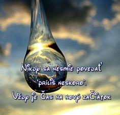 """Nikdy sa nesmie povedať """"príliš neskoro"""". Vždy je čas na nový začiatok"""