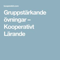 Gruppstärkande övningar – Kooperativt Lärande Primary School, School Supplies, Back To School, Preschool, Education, Teacher Stuff, School Ideas, Barn, Inspiration