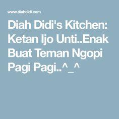 Diah Didi's Kitchen: Ketan Ijo Unti..Enak Buat Teman Ngopi Pagi Pagi..^_^