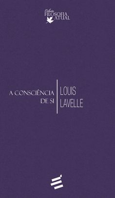 A Consciência de Si - Louis Lavelle