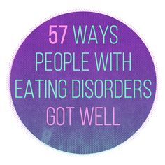 No two recoveries are exactly alike, but these are some of the things that have helped real people in their struggles with an eating disorder.