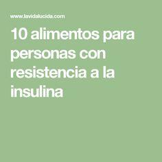 10 alimentos para personas con resistencia a la insulina Life Hacks, Health, Tips, Blog, Juices, Food Items, Beverage, Insulin Resistance, Natural Remedies