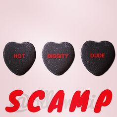 hot diggity dude #scampbyollomatic #scamp #ollomatic #candyhearts #guyslikeyou #