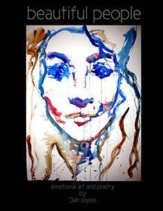 Beautiful People - emotional art and poetry by DAN JOYCE http://www.amazon.com/dp/B00TWICNZG/ref=cm_sw_r_pi_dp_2La7wb07BXTQD