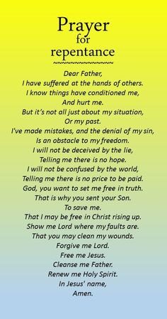 A prayer for repentance. - I think this is a nice beginning, but just like we should be specific when we petition the Lord for our requests, we also need to be specific about our sins when we repent.