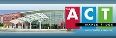 The ACT - serving Pitt Meadows and Maple Ridge with great performances, a great gallery and meeting place.  Super arts programs, including their art class and pottery too.  See the Parks & Rec program guide to find what's right for you.