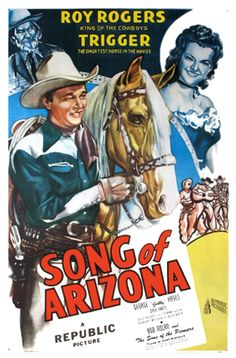 SONG OF ARIZONA (1946) - Roy Rogers & 'Trigger' - George 'Gabby' Hayes - Dale Evans - Bob Nolan & The Sons of the Pioneers - Republic Pictures - Movie Poster.
