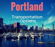 How to get around Portland: Portland Transportation Options