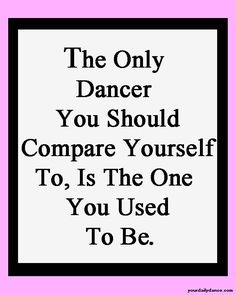 Only compare yourself with....yourself.