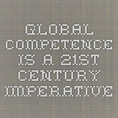 Global Competence Is a 21st Century Imperative - This article from the NEA outlines the need for global competence.