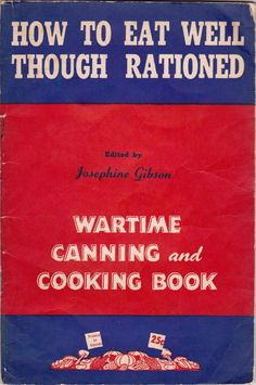 Turning ration stamps into healthy meals | Wartime Canada, 1943 Complete Pamphlet