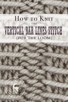 How to Knit the Vertical Bar Lines for the Loom   Vintage Storehouse & Co.