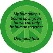 PEACE QUOTE: My Humanity Bound Up in Yours--PEACE SIGN T-SHIRT