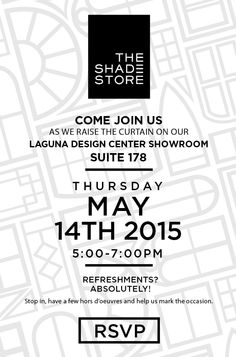 The Shade Store grand opening May 14, 2015 5pm-7pm Suite 178