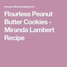 Flourless Peanut Butter Cookies - Miranda Lambert Recipe