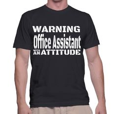 Warning Office Assistant With An Attitude T-Shirt