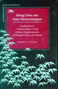 """Rising China and Asian #Democratization: #Socialization to 'Global Culture' in the Political Transformations of #Thailand, China, and Taiwan"" by Daniel Lynch - This book argues that democratization is inherently international: states democratize through a process of socialization to a liberal-rational global culture. More info: http://www.cseashawaii.com/wordpress/2013/01/bookshelf-spotlight-politics-of-thailand/"