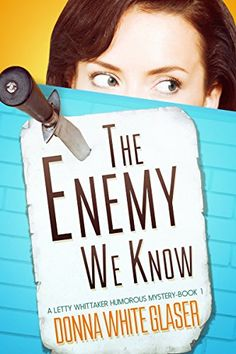 The Enemy We Know: Suspense with a Dash of Humor (A Letty Whittaker 12 Step Mystery) - Kindle edition by Donna White Glaser. Mystery, Thriller & Suspense Kindle eBooks @ Amazon.com.