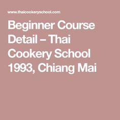 Beginner Course Detail – Thai Cookery School 1993, Chiang Mai