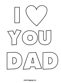 I Love You Daddy Coloring Pages | Father's day printable ...