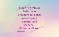 #frase #frasi #segreto #bellezza #specchio #citazione #pensieri #sapevatelo #ilperlaio