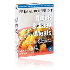 Primal Blueprint Quick & Easy Meals    #Primal #Paleo #LCHF #Health Weightloss #Diet #Healthy #Cookbook #Recipe #Delicious