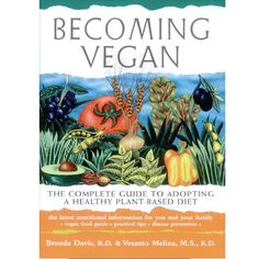 The essential guide for anyone who wants to embark on a healthy vegan lifestyle