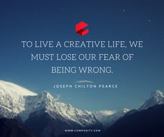 """""""To live a life, we must lose our fear of being wrong. Quote Of The Week, Joseph, Live, Creative, Quotes, Quotations, Quote, Shut Up Quotes"""