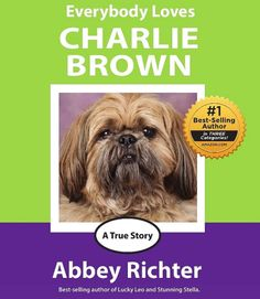 """Please support this young author and download your copy of """"Everybody Loves Charlie Brown"""" today!  It's a true story about the way her lovable dog, Charlie Brown, found his happiness on the third try. 10% of proceeds go to the @Sandra Knaak & Wildlife Fund Please Re-Pin this post!"""