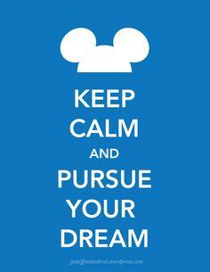 Disney - Keep Calm and Pursue Your Dream