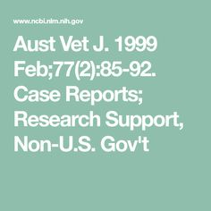 Aust Vet J. 1999 Feb;77(2):85-92. Case Reports; Research Support, Non-U.S. Gov't