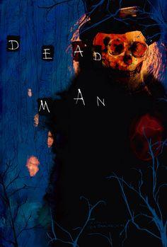 Dead Man (1995)  Directed by Jim Jarmusch
